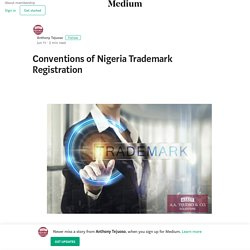Conventions of Nigeria Trademark Registration – Anthony Tejuoso