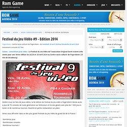 Festival du Jeu Vidéo #9 - Edition 2014 à Fegersheim - du Vendredi 18 avril 2014 au Dimanche 20 avril 2014 Salons - conventions : Agenda