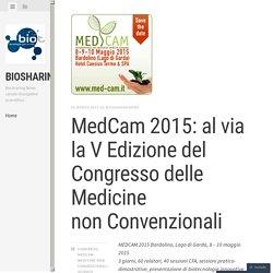 MedCam 2015: al via la V Edizione del Congresso delle Medicine non Convenzionali