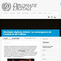 Stratégie digitale Airbnb: la convergence de l'online et de l'offline - Diplomatie Digitale