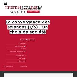 La convergence des sciences (1/3) : Un choix de société