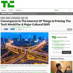 Convergence In The Internet Of Things Is Priming The Tech World For A Major Cultural Shift
