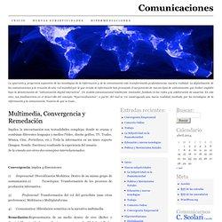 Multimedia, Convergencia y Remedación