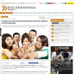 Promueven club conversacional para practicar idiomas en Bucaramanga