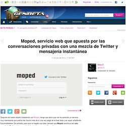Moped, servicio web que apuesta por las conversaciones privadas con una mezcla de Twitter y mensajería instantánea
