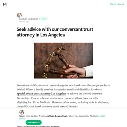 Seek advice with our conversant trust attorney in Los Angeles – Medium
