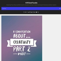 A Conversation About… Creativity Part 2