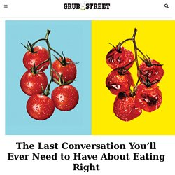 The Last Conversation You'll Need to Have About Eating Right