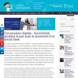 Conversation digitale : AccorHotels accélère le pas avec le lancement d'un Social Desk