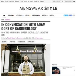 In Conversation with Adam Gore of Barberology