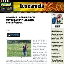 AGRICULTURE DE CONSERVATION 23/08/18 AU QUÉBEC, L'AGRICULTURE DE CONVERSATION À LA BASE DE L'AGROÉCOLOGIE