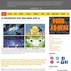 In Conversation with Tomm Moore (part 2) - AFA: Animation For Adults