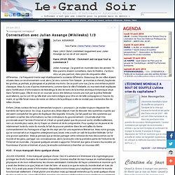 Conversation avec Julian Assange (Wikileaks) 1/3 par legrandsoir