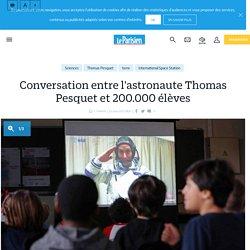 Conversation entre l'astronaute Thomas Pesquet et 200.000 élèves - Le Parisien