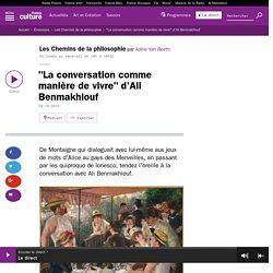 """""""La conversation comme manière de vivre"""" d'Ali Benmakhlouf"""