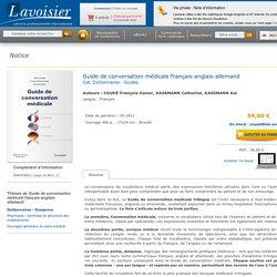 Guide de conversation médicale français-anglais-allemand COUDÉ François-Xavier, KASSMANN Catherine, KASSMANN Kai