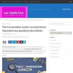 The Conversation Junior. Les chercheurs répondent aux questions des enfants