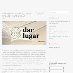 Conversation avec Christian Bobin: Magazine Dar Lugar
