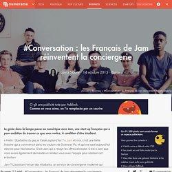#Conversation : les Français de Jam réinventent la conciergerie - Business