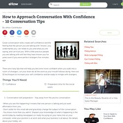 How to Approach Conversation With Confidence - 10 Conversation Tips