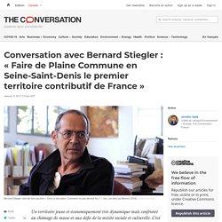 Conversation avec Bernard Stiegler: «Faire de Plaine Commune en Seine-Saint-Denis lepremier territoire contributif deFrance»