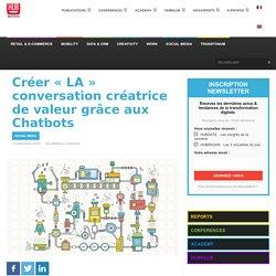 Créer « LA » conversation créatrice de valeur grâce aux Chatbots - HUB Institute - Digital Think Tank