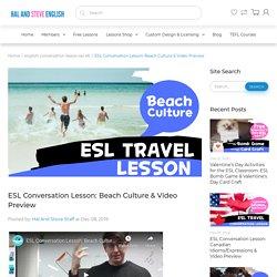 ESL Conversation Lesson: Beach Culture & Video Preview – Hal And Steve English