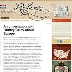 A conversation with Dmitry Orlov about Europe