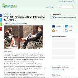 Top 10: Conversation Etiquette Mistakes