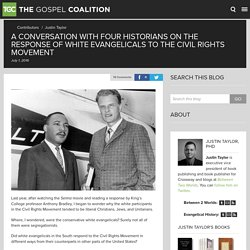A Conversation with Four Historians on the Response of White Evangelicals to the Civil Rights Movement