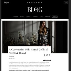 A Conversation With: Hannah Coffin of Needle & Thread - Neiman Marcus