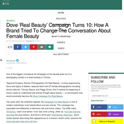 Dove 'Real Beauty' Campaign Turns 10: How A Brand Tried To Change The Conversation About Female Beauty
