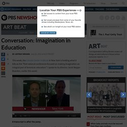 Conversation: Imagination in Education | Art Beat | PBS NewsHour