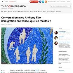 Conversation avec Anthony Edo: immigration enFrance, quelles réalités?