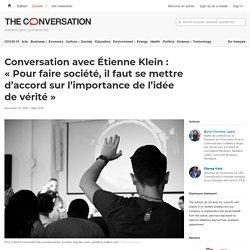 Conversation avec Étienne Klein: «Pour faire société, ilfaut semettre d'accord surl'importance del'idée devérité»