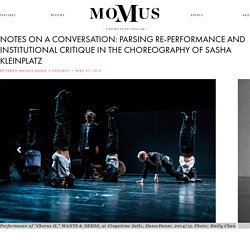 Notes on a Conversation: Parsing Re-Performance and Institutional Critique in the Choreography of Sasha Kleinplatz Momus