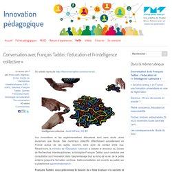 Conversation avec François Taddei : l'éducation et l'« intelligence collective »