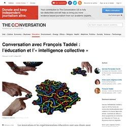 Conversation avec FrançoisTaddei: l'éducation et l'«intelligencecollective»