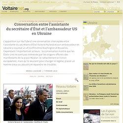 Conversation Victoria Nuland & Geoffrey Pyatt ambassadeur US en Ukraine