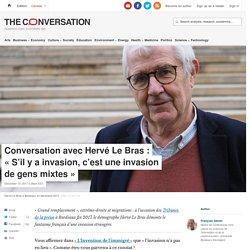 Conversation avec Hervé LeBras: «S'ily a invasion, c'est uneinvasion degens mixtes»