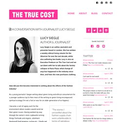 A Conversation with Journalist Lucy Siegle | The True Cost