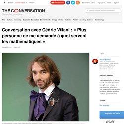 Conversation avec CédricVillani: «Plus personne ne me demande à quoi servent les mathématiques»