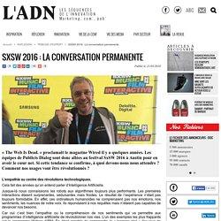 SXSW 2016 : La conversation permanente - Tribune d'expert