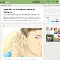 Comment avoir une conversation pétillante: 7 étapes