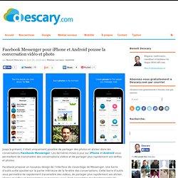 Facebook Messenger pour iPhone et Android pousse la conversation vidéo et photoDescary