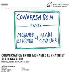 CONVERSATION ENTRE MOHAMED EL KHATIB ET ALAIN CAVALIER - NOV 2017