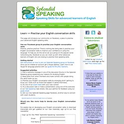 English conversation skills: Join us at Splendid Speaking on Facebook