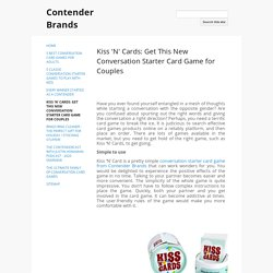 Kiss 'N' Cards - Get This New Conversation Starter Card Game for Couples