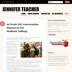 26 Fresh ESL Conversation Starters to Get Students Talking!