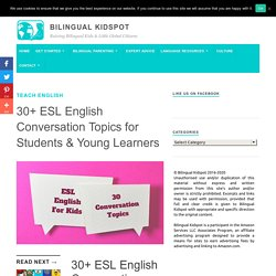30 ESL English Conversation Topics for Students & Young Learners